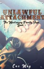Unlawful Attachment (Book #3 of 5) {COMPLETED} by Caz-May