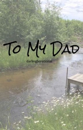 To My Dad by darlingberational