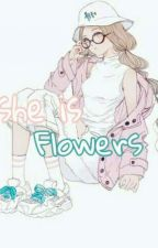 She Is Flowers by princess_charming24