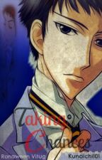 Taking Chances (Takashi Morinozuka Love Story) by Kunoichi101