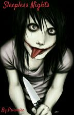 Sleepless Nights, A Slenderman & Jeff The Killer Fanfiction by Psiioniic