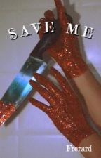 """Save me"" [frerard] by frankieway8"