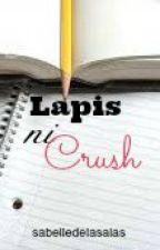 Lapis Ni Crush (One Shot Story) by Sabelledelasalas