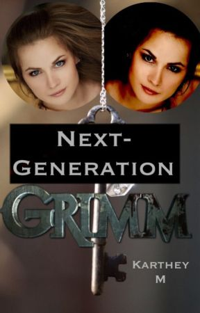 Next-Generation Grimm (A Grimm Fanfiction) by KartheyM