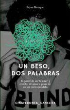 Un Beso, Dos Palabras by Cinaferonta_Canelita
