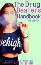 The Drug Dealers Handbook by xXKaityXx