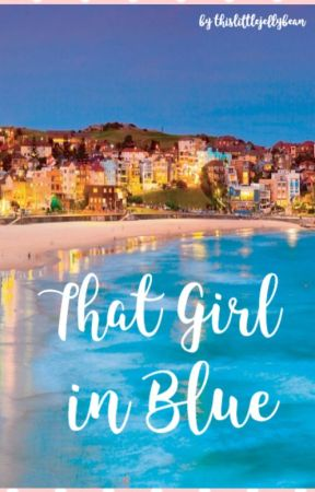 That Girl in Blue by thislittlejellybean