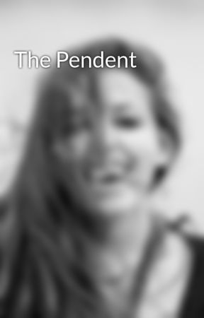 The Pendent by live_laugh_love96