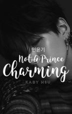 Not A Prince Charming | {M.YG} by KabyHsu