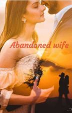 Abandoned wife  by Abhil11