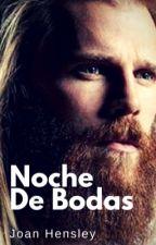 NOCHE DE BODAS by JoanHensley73
