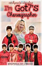 I'm Got7's Choreographer by cxndycoats