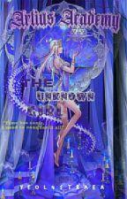 Artius Academy :The Unknown Girl by CJKyria