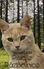 Pisicile Razboinice  by Livianicola