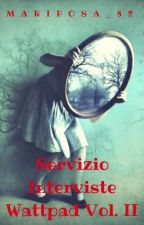 Servizio Interviste Wattpad: volume due. by Mariposa_82