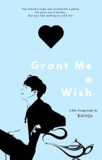 Grant Me a Wish | m.yg by bainju