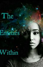 The Entities Within by Cynthia_Jay