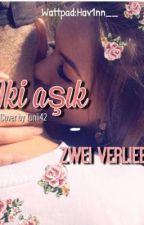 Iki Asik ( zwei  Verliebte ) @Meinterlik❤️❤️ by Hav1nn__