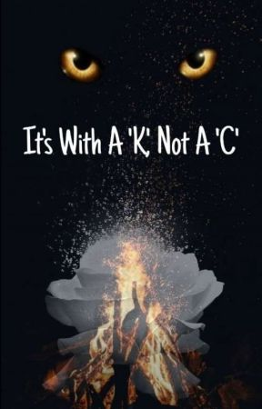 It's With A 'K', Not A 'C' by AriaGoth