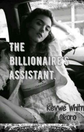 The Billionaire's Assistant.  by kessy177
