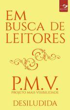 Em Busca De Leitores / P.M.V by desiludida1