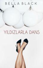 YILDIZLARLA DANS by YazarBlack