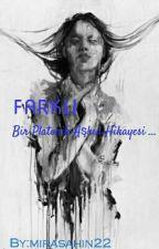 FARKLI  by mirasahin22