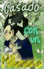 Casado con un Millonario 》Kakavege《 by fany_otaku