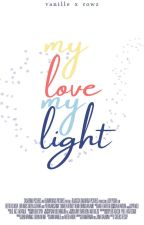 My Love, My Light (An EXO HunHan Fanfic) by kookietits
