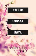 Their Human Mate  by Tushnim_writes