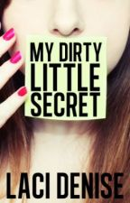 My Dirty Little Secret(A Hermione Love Story) by LaciDenise