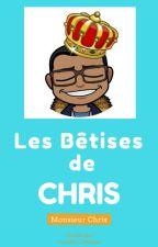 Les Bêtises de MonsieurChris [Compilation/Réaction] by MonsieurChris