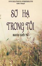 SƠ HẠ TRONG TÔI - BẠCH GIỚI TỬ (Edit Hoàn) by Only_U_0301