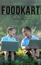 FoodKart- Gossip by FoodKart