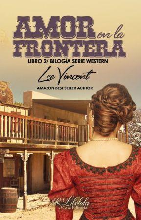 Amor en la Frontera (Libro II) by LeeVincentPR