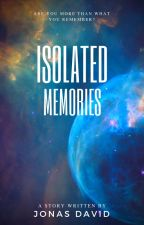 Isolated Memories by TheJonasDavid