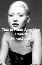 This is Frank Speaking   Frerard  by LastThief