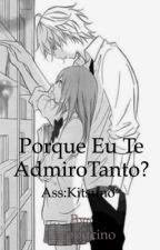 Porque te admiro tanto? by AllanDawn_Kun