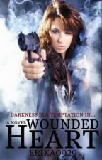 Wounded Heart - Fate in Blood Trilogy: Book Two by ThatPsychoErica