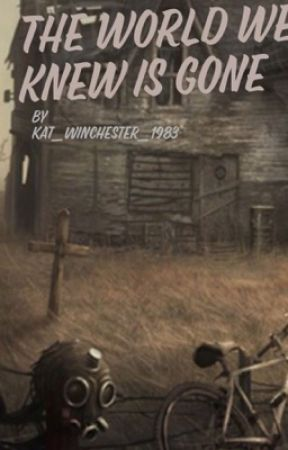 The World We Knew Is Gone by Kat_Winchester_1983