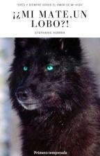Mi mate, un lobo?! by StephanieHerrera278