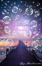 ☄️ My Fabulous Dream ☄️  [EN PAUSE] by _Machiruda_