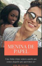 Menina de Papel by AnadeFatima15