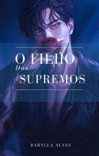 O Filho dos Supremos ㅡ 5* by DabyllaAlves
