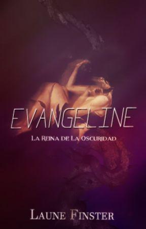 Evangeline: La reina de la Oscuridad by launefinster