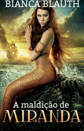 A Maldição De Miranda (EM BREVE) by BelaBorboleta