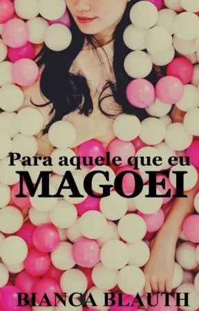 Para Aquele Que Eu Magoei by BelaBorboleta