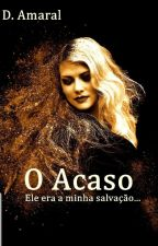 O Acaso.  by danielleamaral3914