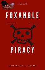 Foxangle Piracy by MarisolAMLC21