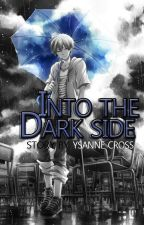 Into the Dark Side by Ysannecross